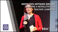 EDU Talks: Kathleen Artman Meeker & Starting a Revolution in Teacher Learning