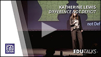 EDU Talks: Katherine Lewis & Difference Not Deficit